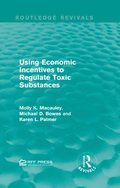 Using Economic Incentives to Regulate Toxic Substances