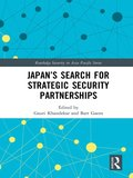 Japan's Search for Strategic Security Partnerships