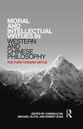 Moral and Intellectual Virtues in Western and Chinese Philosophy