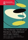 Routledge Handbook of Elections, Voting Behavior and Public Opinion