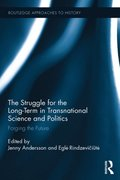 Struggle for the Long-Term in Transnational Science and Politics