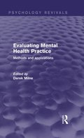 Evaluating Mental Health Practice (Psychology Revivals)
