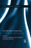 Dark Side of Game Play