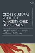 Cross-Cultural Roots of Minority Child Development