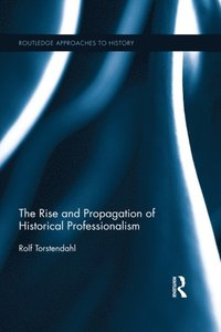 Rise and Propagation of Historical Professionalism