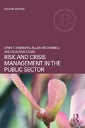 Risk and crisis management in the public sector / Lynn T. Drennan, Allan McConnell and Alastair Stark