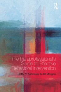 Paraprofessional's Guide to Effective Behavioral Intervention