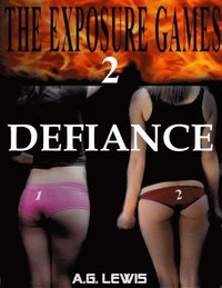 Exposure Games 2, Defiance