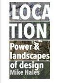 Location - Power and Landscapes of Design