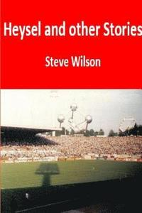 Heysel and Other Stories