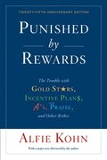 Punished by Rewards: Twenty-fifth Anniversary Edition