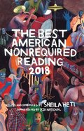 Best American Nonrequired Reading 2018