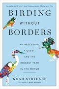 Birding Without Borders An Obsession A Q