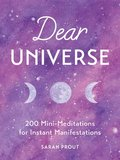 Dear Universe: 200 Mini Meditations for Instant Manifestations