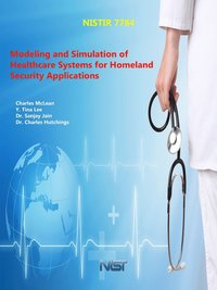 Modeling and Simulation of Healthcare Systems for Homeland Security Applications