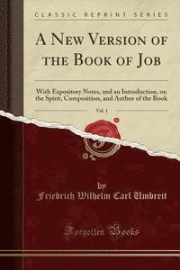 A New Version of the Book of Job, Vol. 1