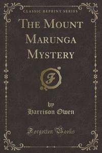 The Mount Marunga Mystery (Classic Reprint)