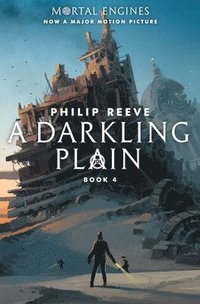 A Mortal Engines #4: A Darkling Plain
