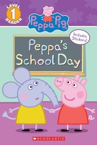 Peppa's School Day (Peppa Pig: Scholastic Reader, Level 1)