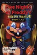 Bunny Call (Five Nights at Freddy's: Fazbear Frights #5)