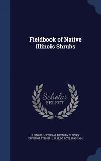 Fieldbook of Native Illinois Shrubs