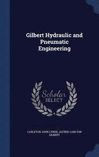 Gilbert Hydraulic and Pneumatic Engineering