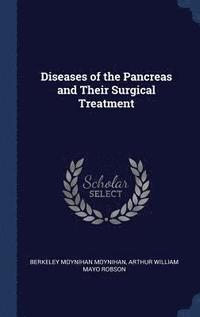 Diseases of the Pancreas and Their Surgical Treatment