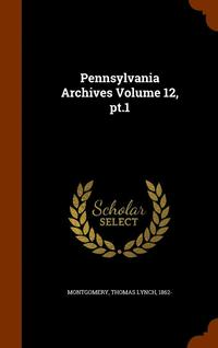 Pennsylvania Archives Volume 12, PT.1