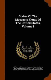 Status of the Mesozoic Floras of the United States, Volume 1