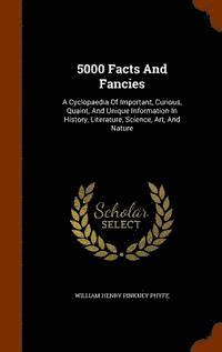 5000 Facts and Fancies