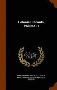 Colonial Records, Volume 11