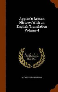 Appian's Roman History; With an English Translation Volume 4