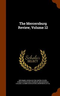 The Mercersburg Review, Volume 12