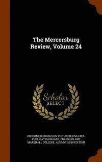 The Mercersburg Review, Volume 24