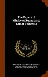 The Papers of Mirabeau Buonaparte Lamar Volume 3