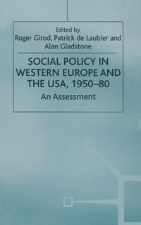 Social Policy in Western Europe and the USA, 1950-80