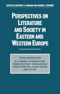 Perspectives on Literature and Society in Eastern and Western Europe