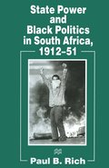 State Power and Black Politics in South Africa, 1912-51