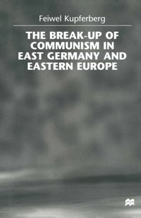 Break-up of Communism in East Germany and Eastern Europe