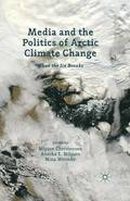 Media and the Politics of Arctic Climate Change