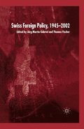 Swiss Foreign Policy, 1945-2002