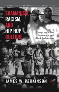 Shamanism, Racism, and Hip Hop Culture