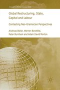 Global Restructuring, State, Capital and Labour
