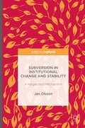 Subversion in Institutional Change and Stability