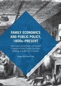Family Economics and Public Policy, 1800s-Present
