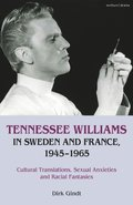 Tennessee Williams in Sweden and France, 1945 1965