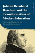 Johann Bernhard Basedow and the Transformation of Modern Education