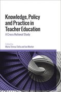 Knowledge, Policy and Practice in Teacher Education