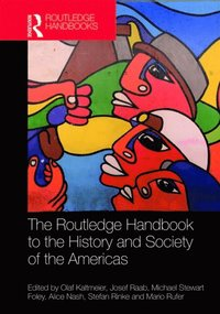 Routledge Handbook to the History and Society of the Americas