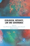 Ecological Integrity, Law and Governance